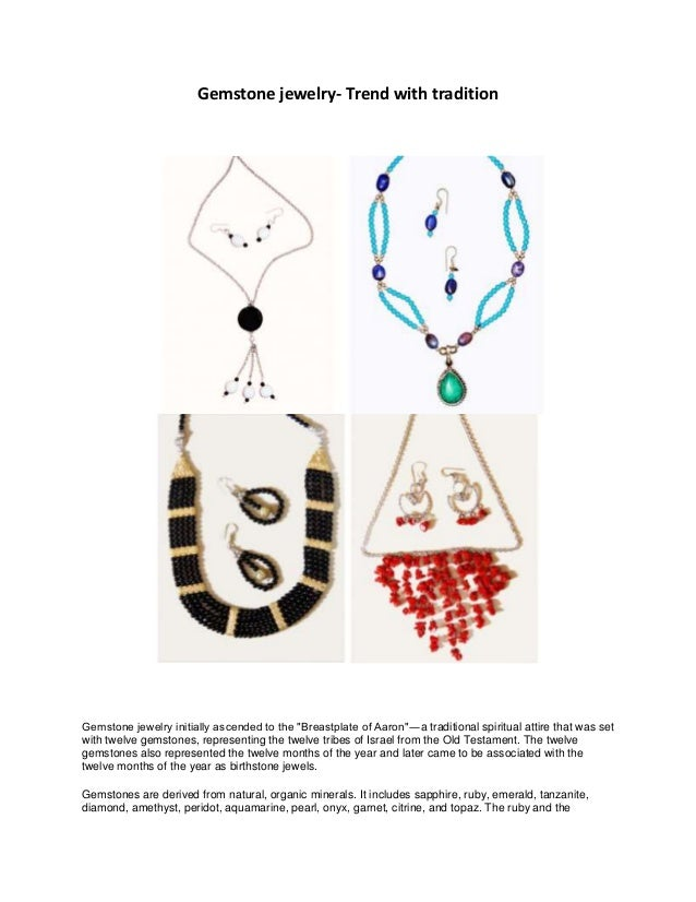 """Gemstone jewelry- Trend with tradition Gemstone jewelry initially ascended to the """"Breastplate of Aaron""""―a traditional spi..."""
