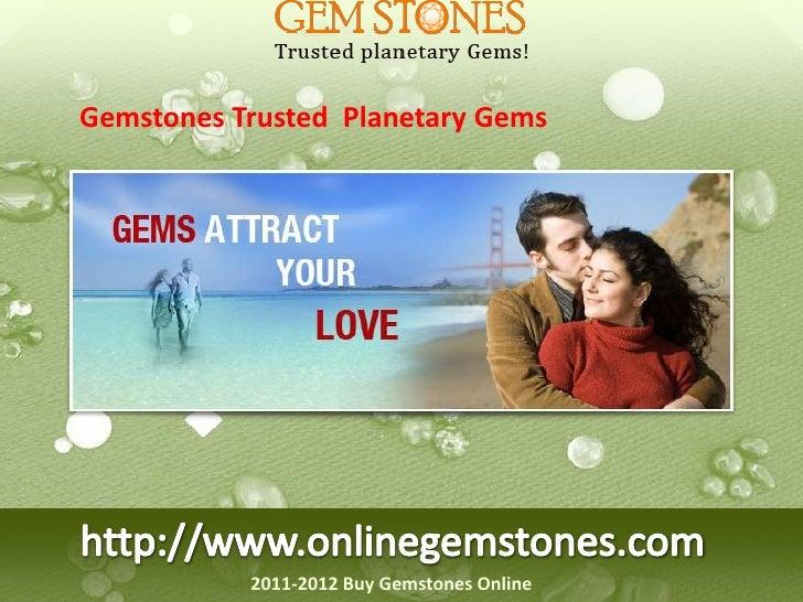 Gemstones Trusted Planetary Gems           2011-2012 Buy Gemstones Online