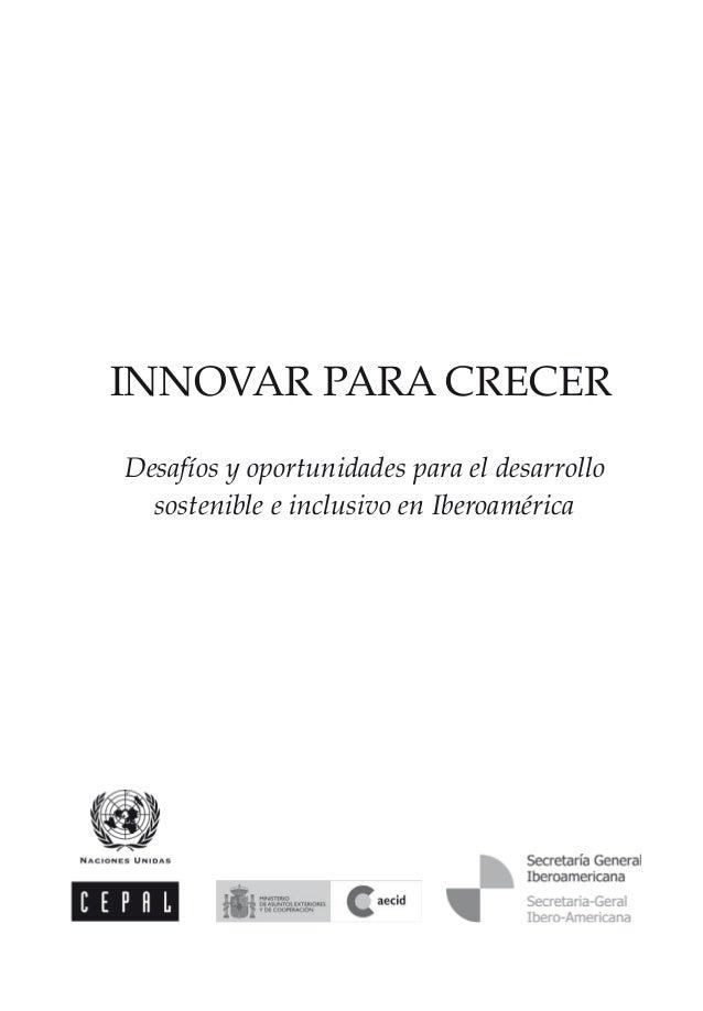INNOVAR PARA CRECER Desafíos y oportunidades para el desarrollo sostenible e inclusivo en Iberoamérica