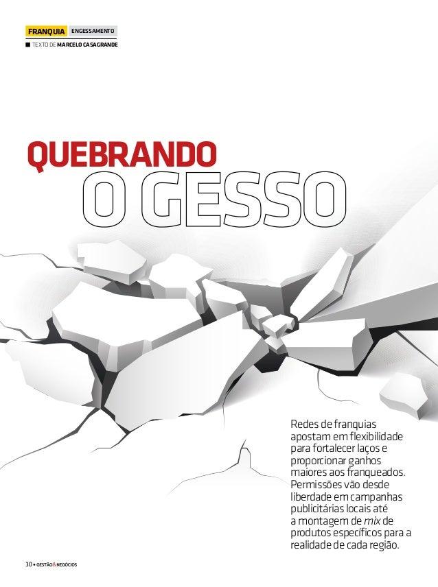 TEXTO DE MARCELO CASAGRANDE FRANQUIA ENGESSAMENTO 30 QUEBRANDO Redesdefranquias apostamemflexibilidade parafortalecerlaços...