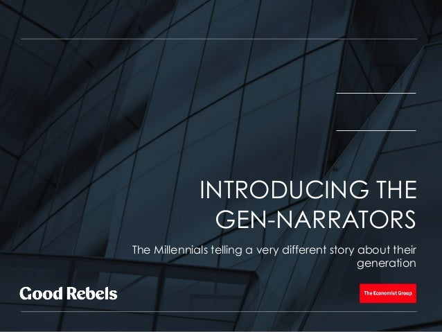 The Millennials telling a very different story about their generation INTRODUCING THE GEN-NARRATORS