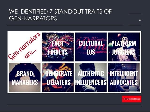 WE IDENTIFIED 7 STANDOUT TRAITS OF GEN-NARRATORS 29