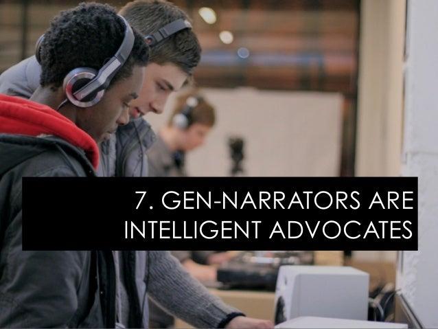 7. GEN-NARRATORS ARE INTELLIGENT ADVOCATES
