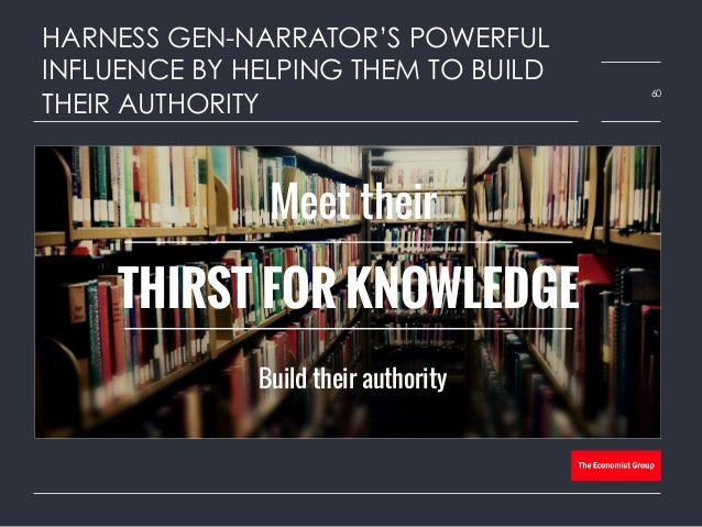 HARNESS GEN-NARRATOR'S POWERFUL INFLUENCE BY HELPING THEM TO BUILD THEIR AUTHORITY 60 Meet their Build their authority THI...