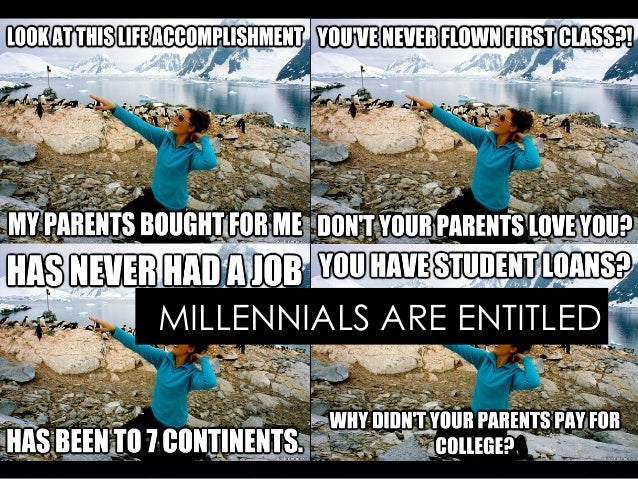 MILLENNIALS ARE ENTITLED