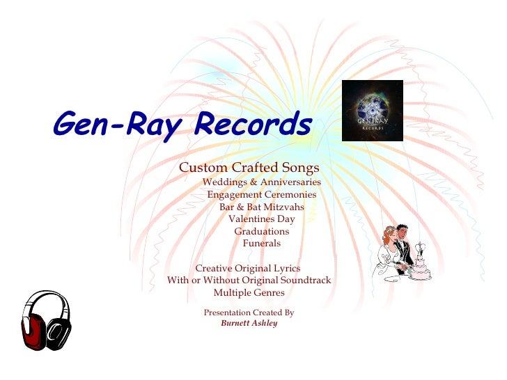 Gen-Ray Records <ul><li>Custom Crafted Songs </li></ul><ul><ul><li>Weddings & Anniversaries </li></ul></ul><ul><ul><li>Eng...
