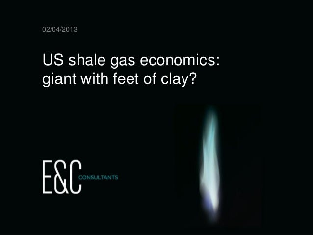 02/04/2013        US shale gas economics:        giant with feet of clay?18/10/2012   E&C Market info       slide 1
