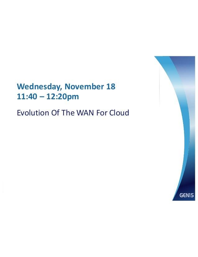 www.mef.net Evolution.Of.The.WAN.For.Cloud Wednesday,)November)18 11:40)– 12:20pm