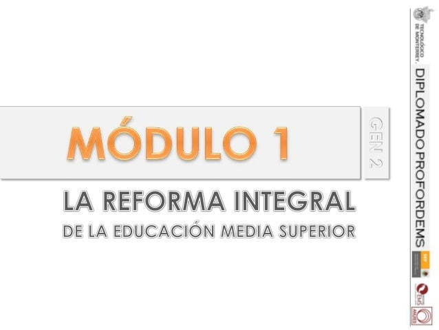 Unidad 1. La Reforma Integral de la EMS: una estrategia incluyente que favorece al Sistema Nacional del Bachillerato en Mé...