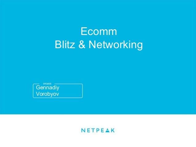 Gennadiy Vorobyov Ecomm Blitz & Networking