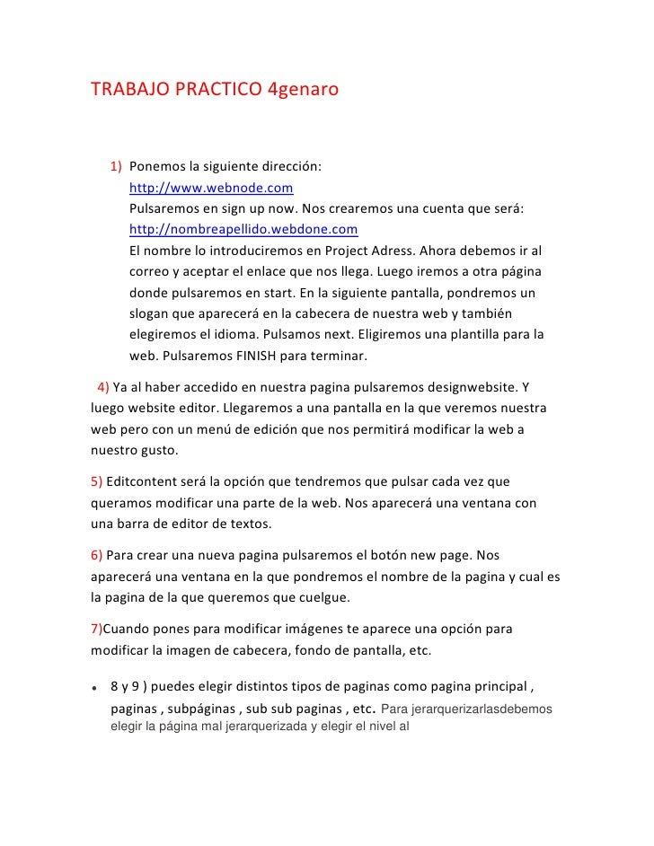 TRABAJO PRACTICO 4genaro   1) Ponemos la siguiente dirección:      http://www.webnode.com      Pulsaremos en sign up now. ...