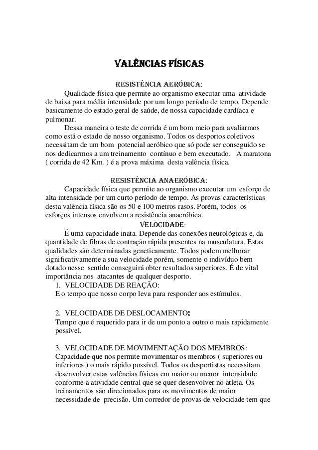 VALÊNCIAS FÍSICASVALÊNCIAS FÍSICASVALÊNCIAS FÍSICASVALÊNCIAS FÍSICAS RESISTÊNCIA AERÓBICA: Qualidade física que permite ao...