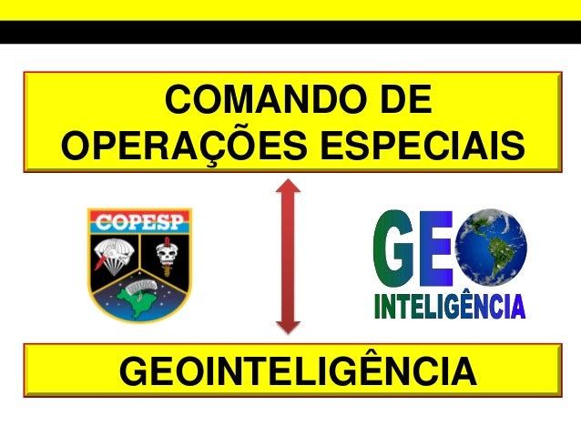 COMANDO DE OPERAÇÕES ESPECIAIS GEOINTELIGÊNCIA