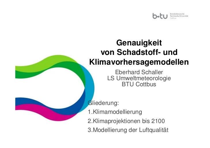 Genauigkeit             von Schadstoff- und          Klimavorhersagemodellen                   Eberhard Schaller          ...