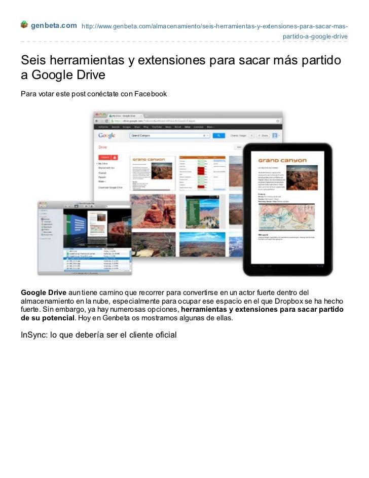 genbeta.com http://www.genbeta.com/almacenamiento/seis-herramientas-y-extensiones-para-sacar-mas-                         ...