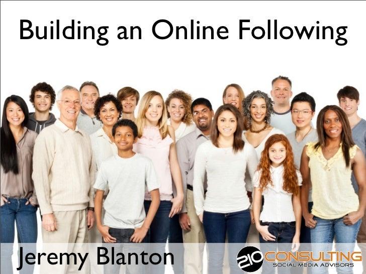 Building an Online FollowingJeremy Blanton