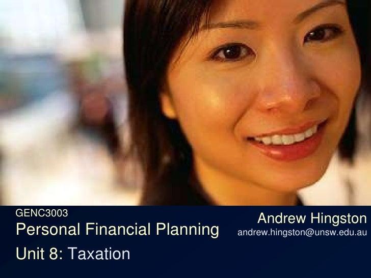 GENC3003Personal Financial Planning<br />Andrew Hingstonandrew.hingston@unsw.edu.au<br />Unit 8: Tax returns<br />