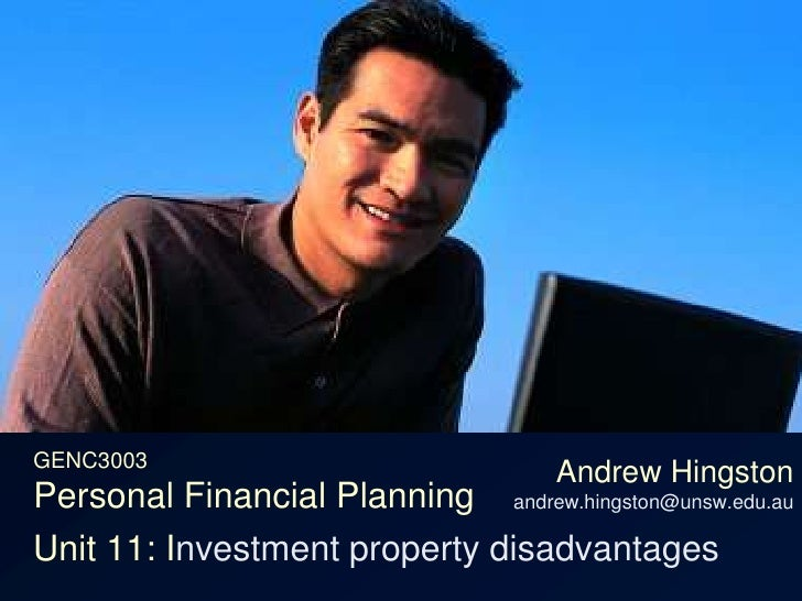 GENC3003Personal Financial Planning<br />Andrew Hingstonandrew.hingston@unsw.edu.au<br />Unit 11: Investment property disa...
