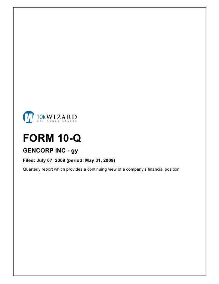 FORM 10-Q GENCORP INC - gy Filed: July 07, 2009 (period: May 31, 2009) Quarterly report which provides a continuing view o...
