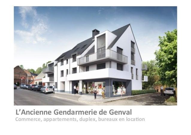 L'AncienneGendarmeriedeGenval Commerce,appartements,duplex,bureauxenloca9on