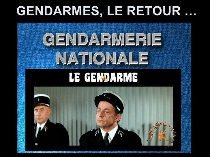 GENDARMES, LE RETOUR …
