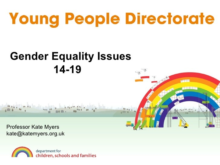 Gender Equality Issues     14-19 Professor Kate Myers [email_address]