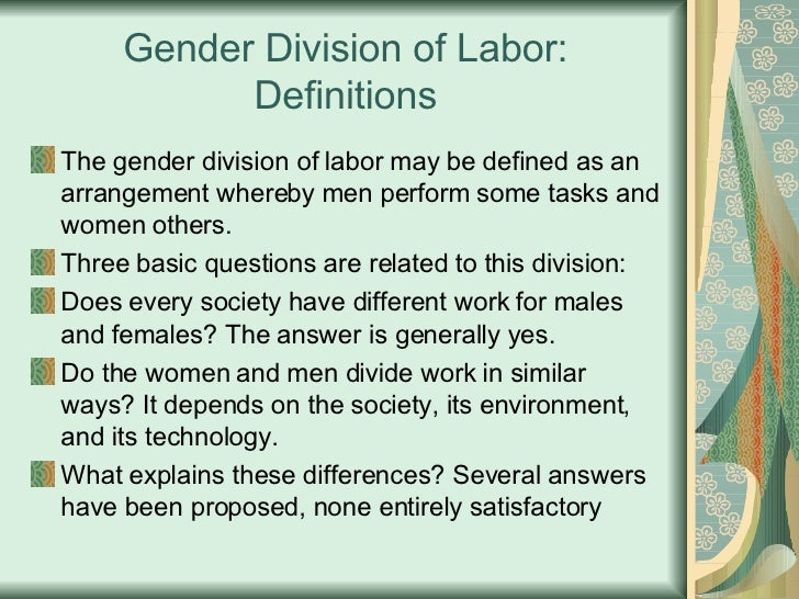 a paper on sexual division of labor Division of labor essay most sociological literature examines the sexual division of labor and how this favors male workers.