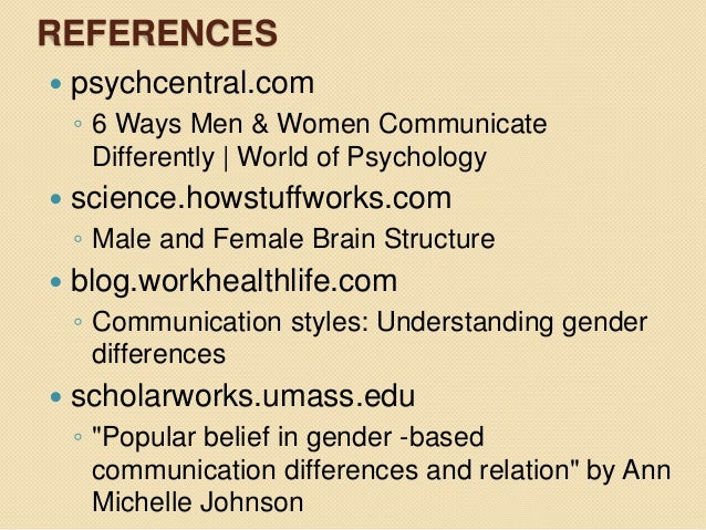 a study of gender differences in communication Gender differences in communication using functional magnetic resonance imaging (fmri), the study showed that there is a gender effect.