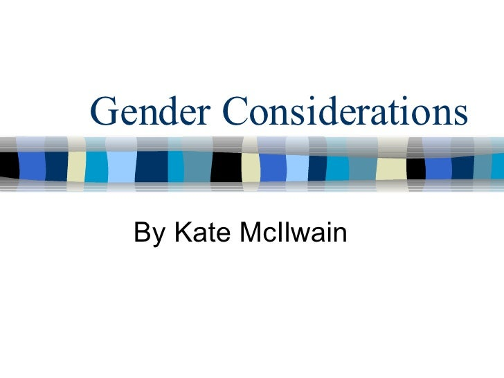 Gender Considerations By Kate McIlwain