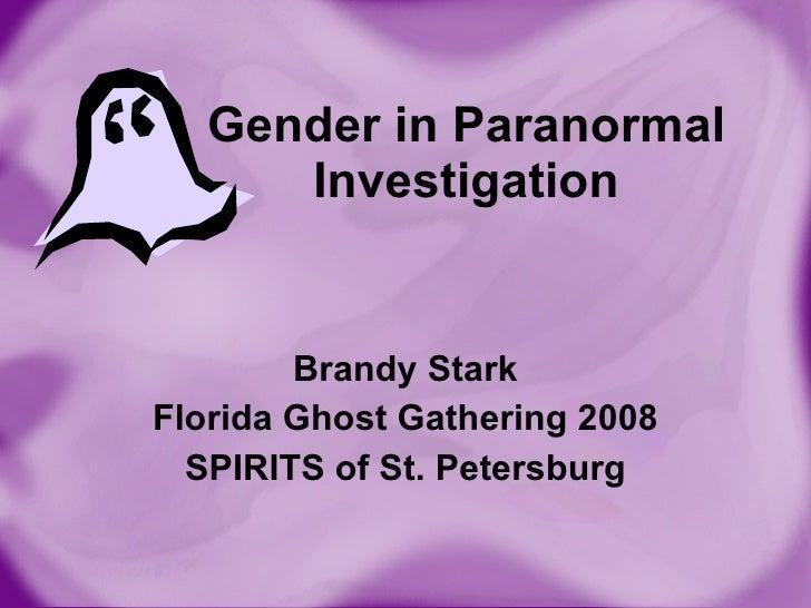 Gender in Paranormal Investigation Brandy Stark Florida Ghost Gathering 2008 SPIRITS of St. Petersburg