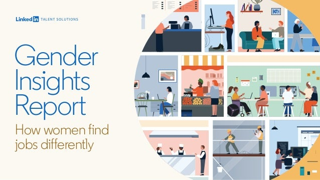 Gender Insights Report How women find jobs differently