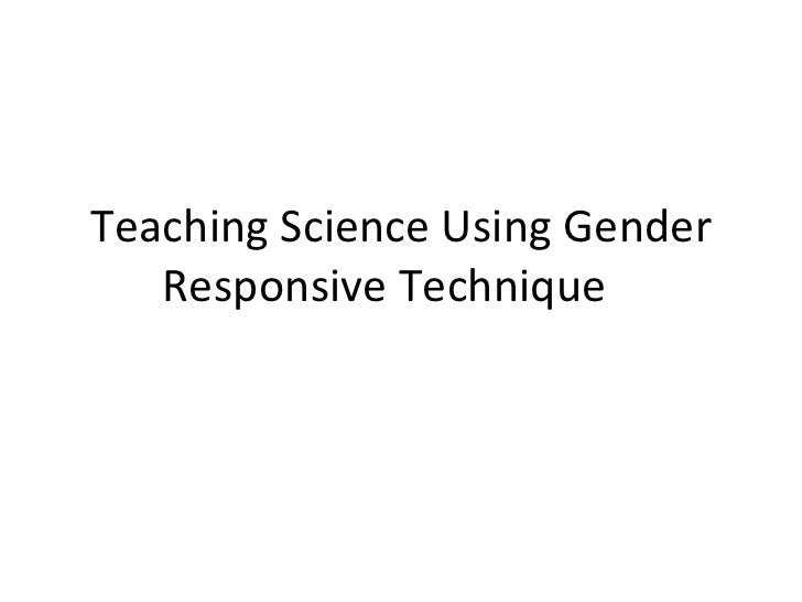 Teaching Science Using Gender Responsive Technique