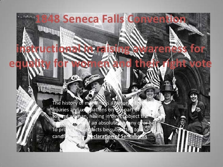 1848 Seneca Falls Conventioninstructional in raising awareness for equality for women and their right vote <br />The histo...