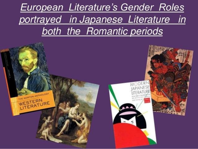 European Literature's Gender Roles portrayed in Japanese Literature in both the Romantic periods