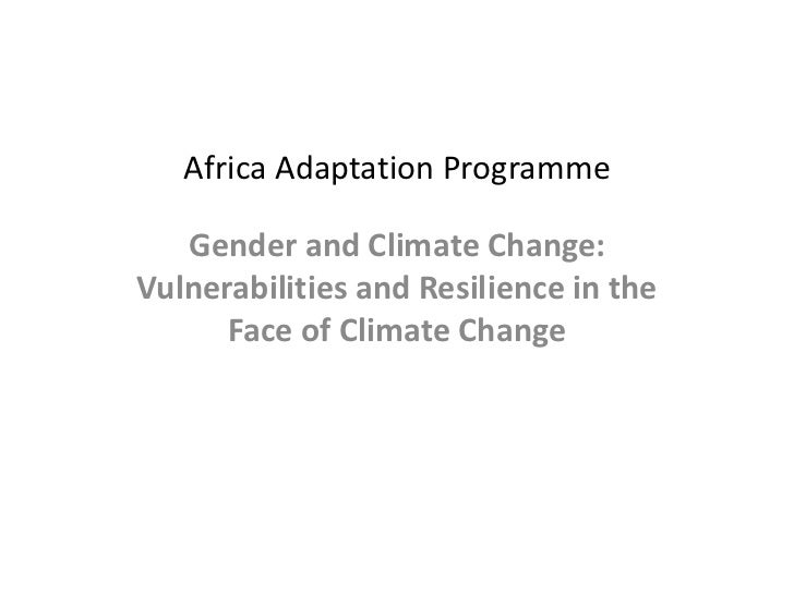 Africa Adaptation Programme<br />Gender and Climate Change: Vulnerabilities and Resilience in the Face of Climate Change<b...
