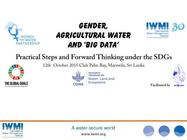 Photo:DavidBrazier/IWMI www.iwmi.org A water-secure world