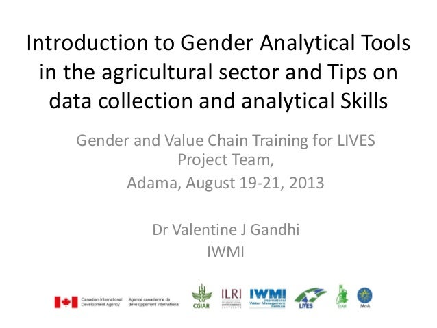Introduction to Gender Analytical Tools in the agricultural sector and Tips on data collection and analytical Skills Gende...
