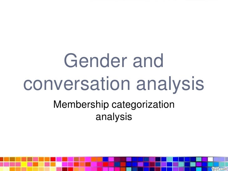 Gender andconversation analysis   Membership categorization          analysis