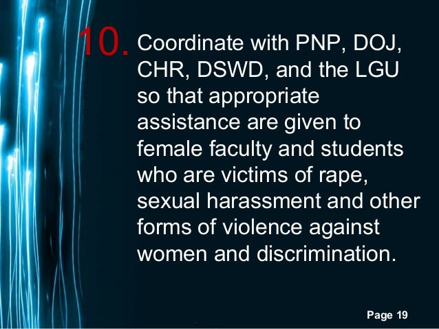 Page 1910.Coordinate with PNP, DOJ,CHR, DSWD, and the LGUso that appropriateassistance are given tofemale faculty and stud...