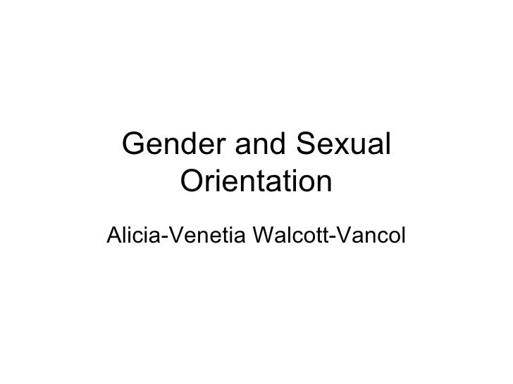 gender and sexual orientation gender and sexual orientationalicia venetia walcott vancol