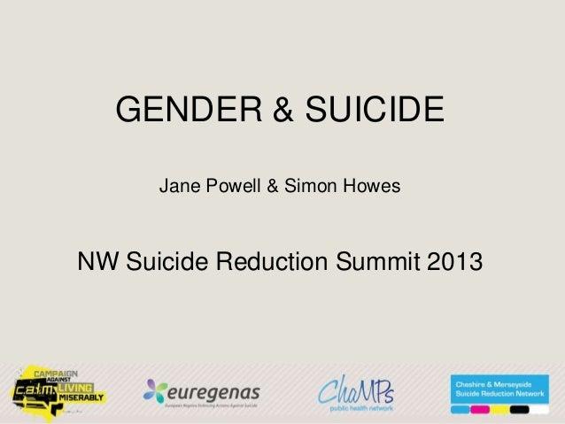 GENDER & SUICIDEJane Powell & Simon HowesNW Suicide Reduction Summit 2013