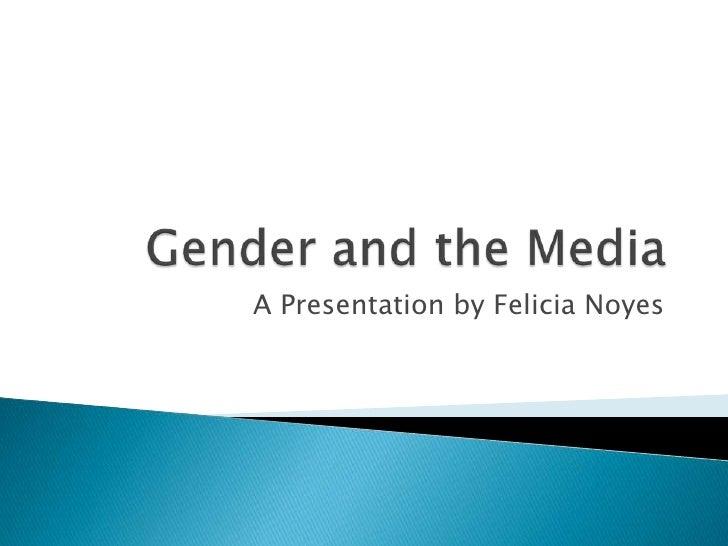 A Presentation by Felicia Noyes