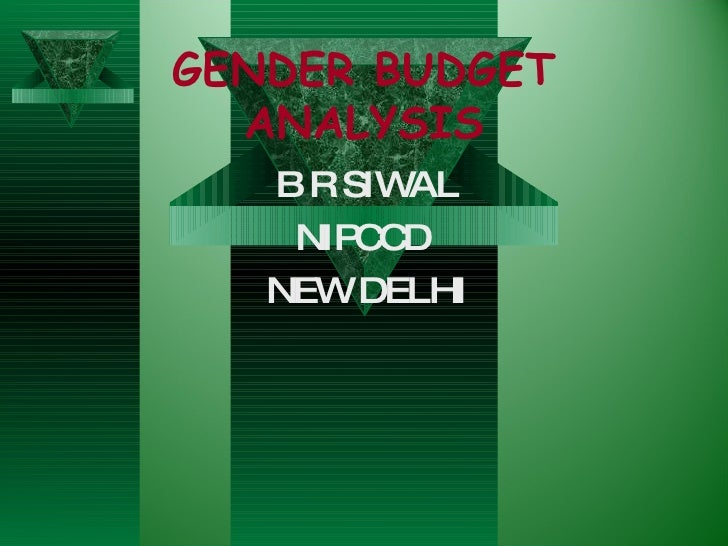 GENDER BUDGET ANALYSIS B R SIWAL NIPCCD  NEW DELHI