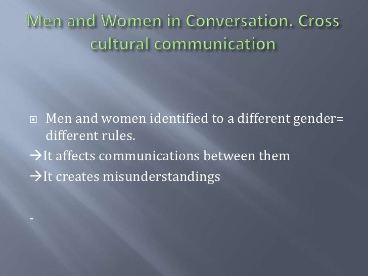 culture gender and communication at allstate 10––– –––gender and communication in interpersonal contexts buoyant enthusiasm with which feminist scholars used to greet the finding that one or another brutal form of oppression was not biological but 'only' cultural.