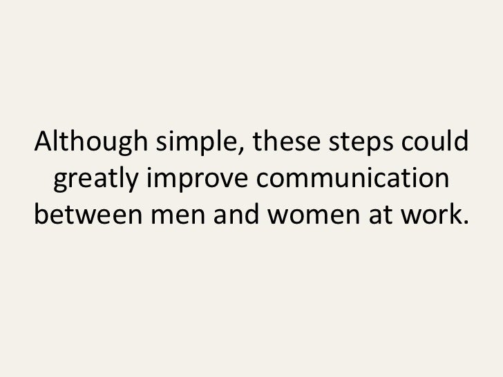 gender and communication in the workplace essay Everything we know about gender communication is wrong  i don't just mean work/life balance -- because we all need that -- i mean communication balance  first-person essays, features.
