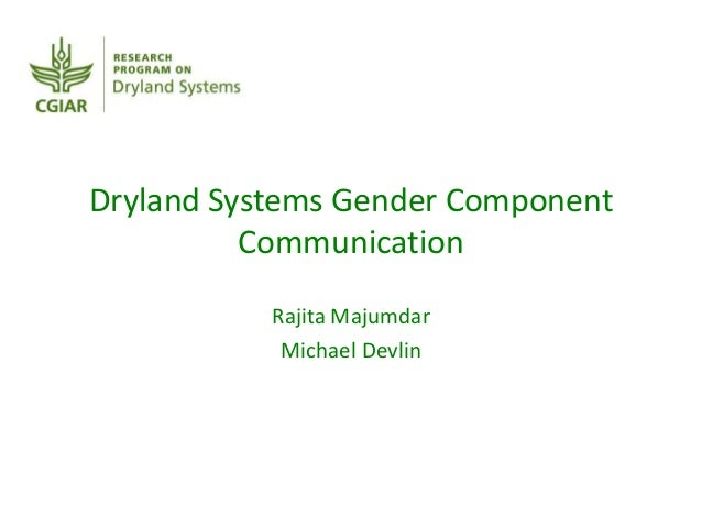 Dryland Systems Gender Component Communication Rajita Majumdar Michael Devlin