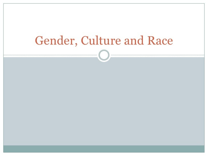 Gender, Culture and Race