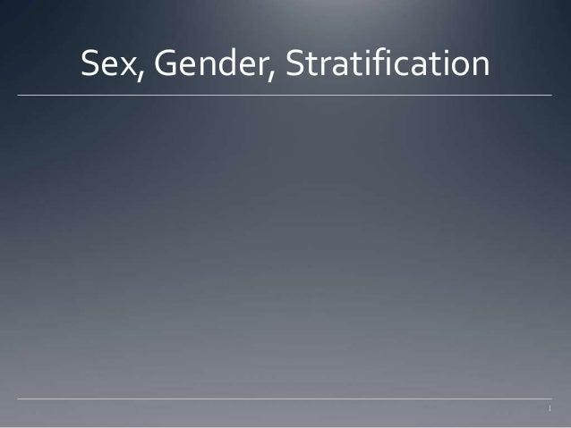 Sex, Gender, Stratification  1