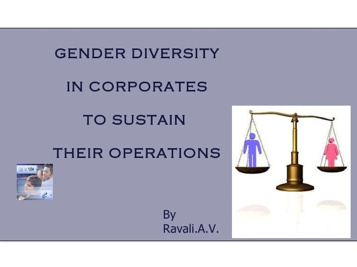 GENDER DIVERSITY IN CORPORATES  TO SUSTAIN  THEIR OPERATIONS By Ravali.A.V.