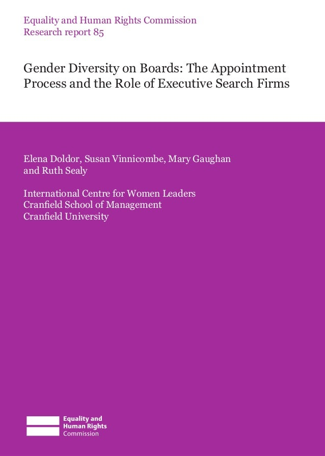 Equality and Human Rights Commission Research report 85 Gender Diversity on Boards: The Appointment Process and the Role o...